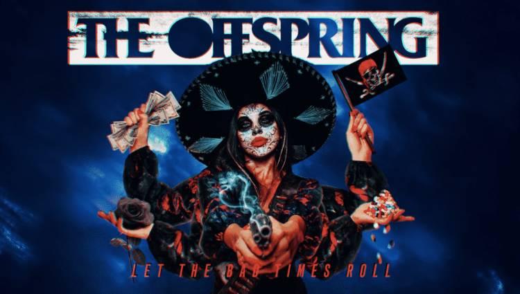 """The Offspring está de regreso con su décimo álbum """"Let The Bad Times Roll"""""""