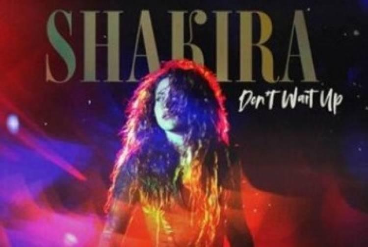 "SHAKIRA estrena su single y video ""Don't Wait Up"""